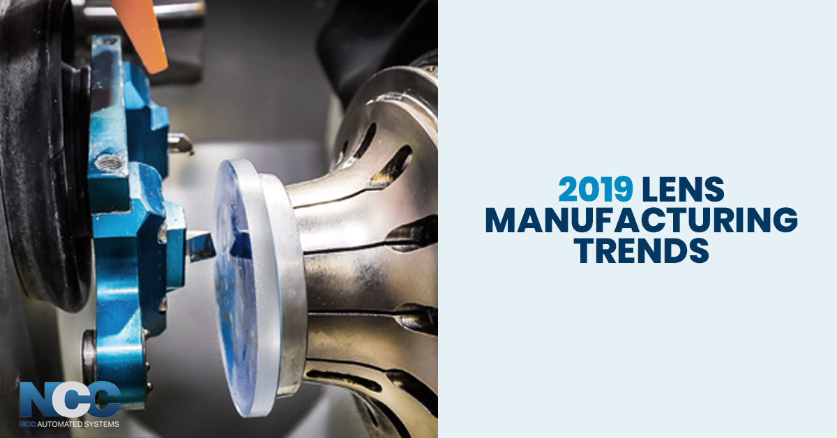 2019 top lens manufacturing trends
